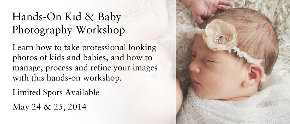 Hands-On Kid & Baby Photography Workshop