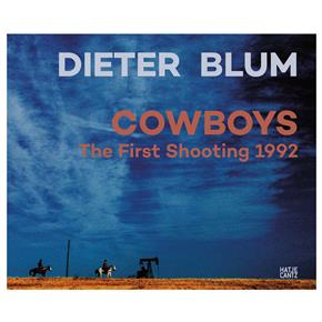 Dieter Blum: Cowboys, The First Shooting 1992