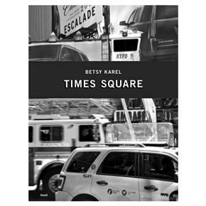 Betsy Karel: America's Stage, Times Square