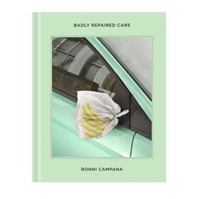 Ronni Campana: Badly Repaired Cars