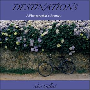 Destinations, A Photographers Journey