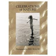Celebrations of Nature Photographs By Reg Balch
