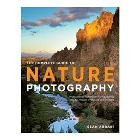 The Complete Guide to Nature Photography,  Sean Arbabi