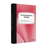 Jason Fulford, Gregory Halpern: The Photographer's Playbook: 307 Assignments and Ideas