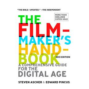 Steven Ascher, Edward Pincus: The Fiilmmaker's Handbook: A Comprehensive Guide to the Digital Age