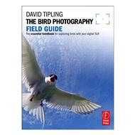 David Tipling: The Bird Photography Field Guide