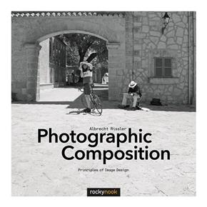 Albrecht Rissler: Photographic Composition, Principles of Image Design