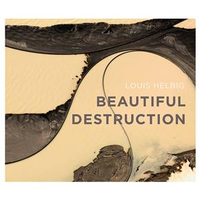 Helbig_BeautifulDestruction.jpg