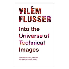 Into_The_Universe_Of_Technical_images_Vilem_Flusser.jpg