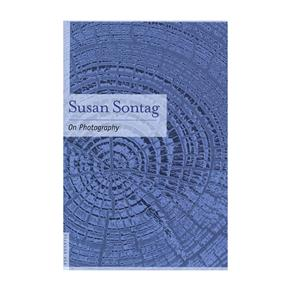 Susan Sontag: On Photography